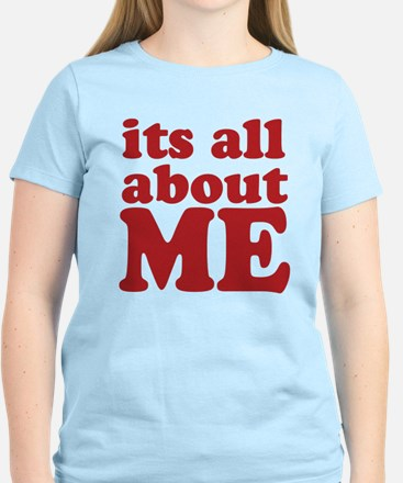 Its all about me Women's Light T-Shirt