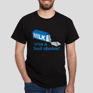 Milk Bad Choice Anchorman Dark T-Shirt