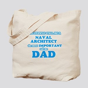 Some call me a Naval Architect, the most Tote Bag