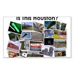 Is This Houston? Sticker (Rectangle)