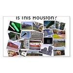Is This Houston? Sticker (Rectangle 10 pk)