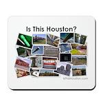 Is This Houston? Mousepad