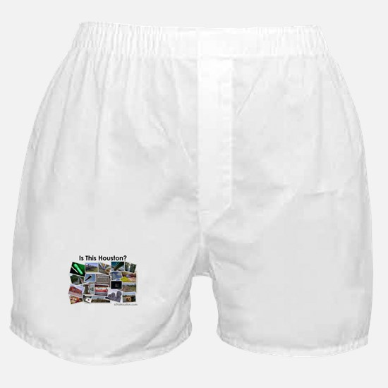 Is This Houston? Boxer Shorts