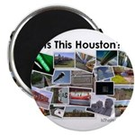"""Is This Houston? 2.25"""" Magnet (100 pack)"""
