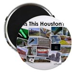 """Is This Houston? 2.25"""" Magnet (10 pack)"""