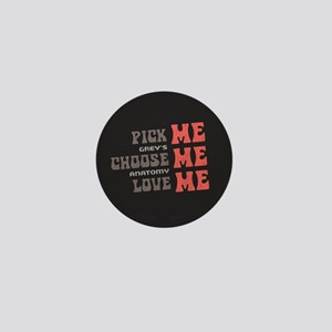 Pick Me Choose Me Love Me Mini Button