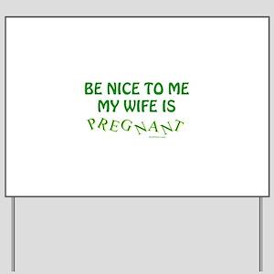 Be Nice To Me Dad Yard Sign