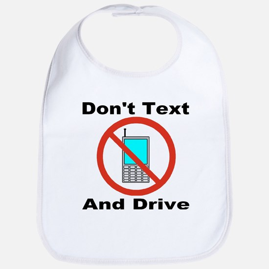 Don't Text And Drive Bib