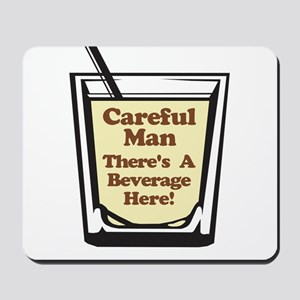 Careful Beverage Here Dude Mousepad