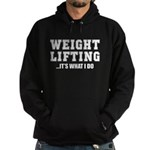WEIGHT LIFTING-IT'S WHAT I DO Hoodie (dark)