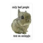 Only Bad People Test on Animals Sticker (Rectangle