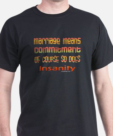 Marriage means... Black T-Shirt