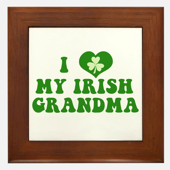 I Love My Irish Grandma Framed Tile