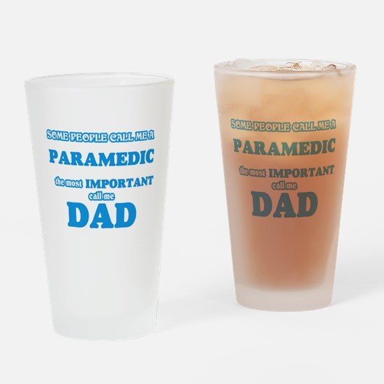 Some call me a Paramedic, the most Drinking Glass