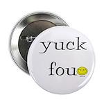 "Yuck Fou 2.25"" Button (100 pack)"