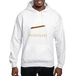 Pointless funny Hooded Sweatshirt