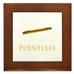 Pointless funny Framed Tile