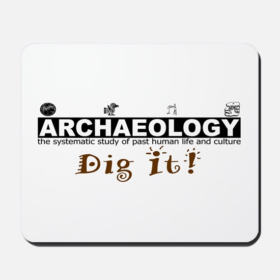 Archaeology, Dig It! Mousepad