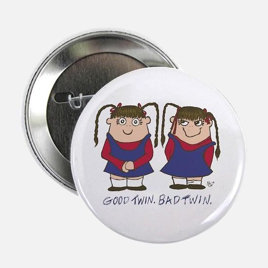 "Good Twin/Bad Twin 2 2.25"" Button"