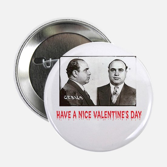 Al Capone Have a Nice Valentines Day Button