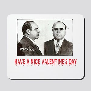 Al Capone Have a Nice Valentines Day Mousepad