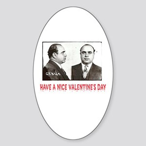 Al Capone Have a Nice Valentines Day Sticker (Oval
