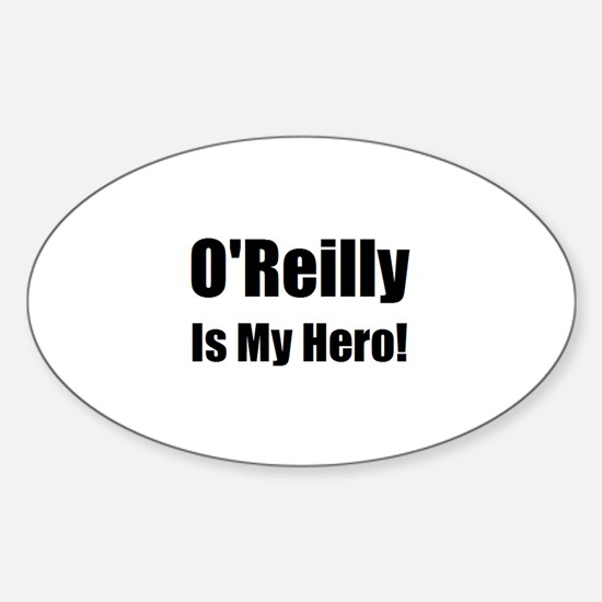 O Reilly is my hero Sticker (Oval)