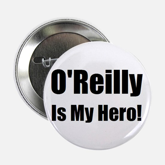 """O Reilly is my hero 2.25"""" Button"""