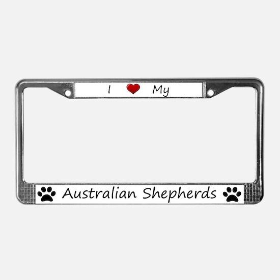 White I Love My Australian Shepherds Frame