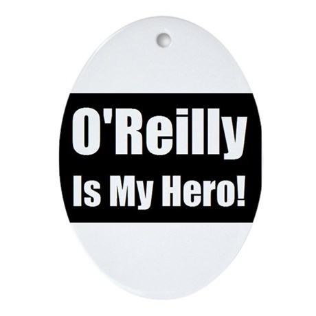 O Reilly is my hero Ornament (Oval)