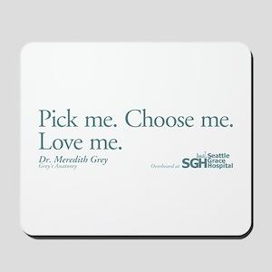 Pick me. Choose me. Love me. Mousepad