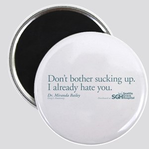 Don't bother sucking up. Magnet