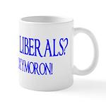 Tolerant Liberals? HA! Mug
