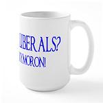 Tolerant Liberals? HA! Large Mug