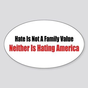 Hating America Not a Family Value Oval Sticker