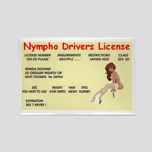 nympho drivers license Rectangle Magnet