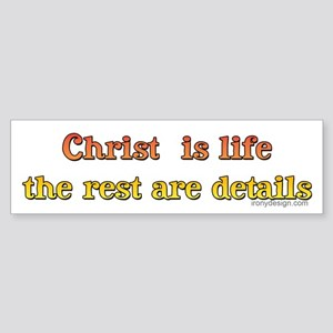Christ is life... Bumper Sticker