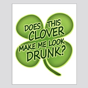 Does This Clover Make Me Look Drunk? Small Poster