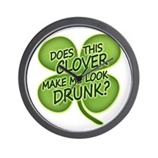 Does This Clover Make Me Look Drunk? Wall Clock