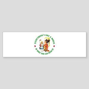 EVERYTHING'S GOT A MORAL Sticker (Bumper)