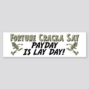 """Fortune Cracka Say: Payday Is Lay Day!"" Sticker"