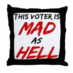 MAD AS HELL b Throw Pillow