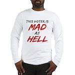 MAD AS HELL b Long Sleeve T-Shirt