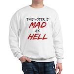 MAD AS HELL b Sweatshirt