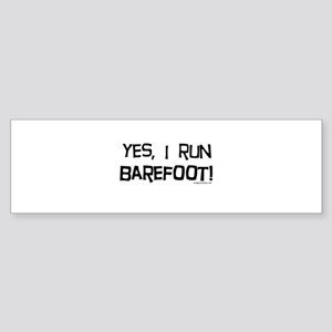 yes, I run barefoot! Sticker (Bumper)