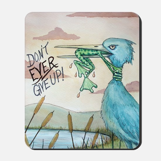 Don't Ever Give Up! Mousepad