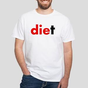 die diet White T-Shirt