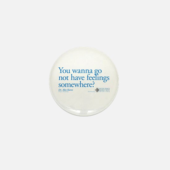 Not Have Feelings? Mini Button