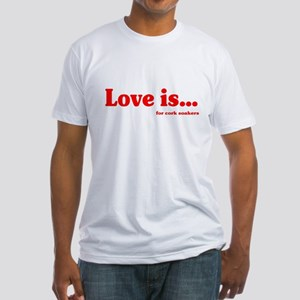 Love Is.. For Corksoakers Fitted T-Shirt