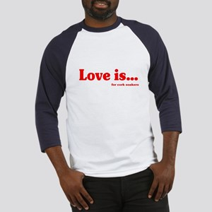Love Is.. For Corksoakers Baseball Jersey